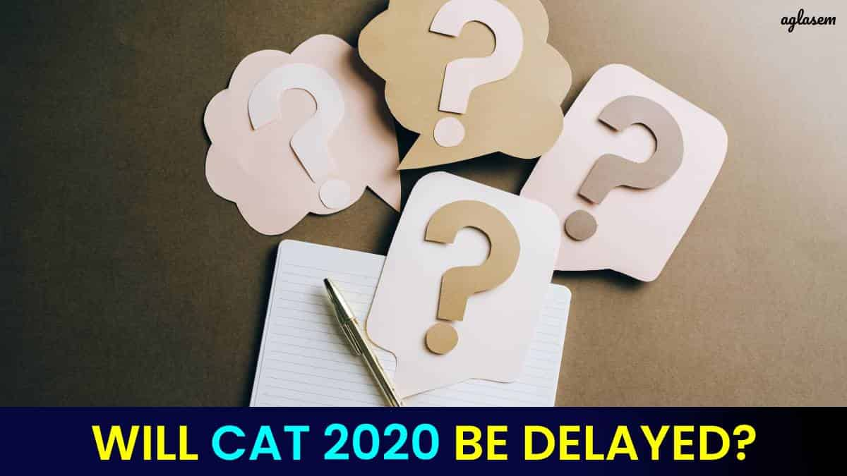 Will CAT 2020 Be Delayed