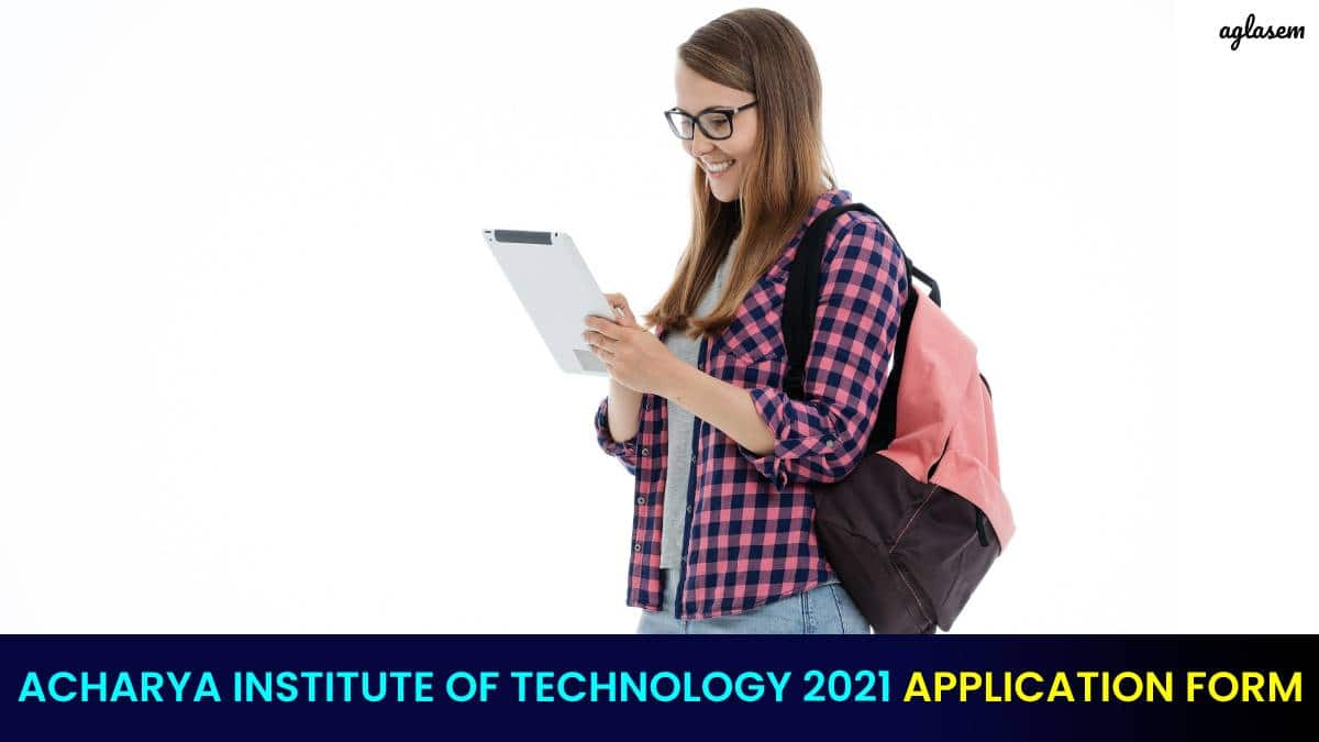Acharya Institute of Technology 2021 Application Form