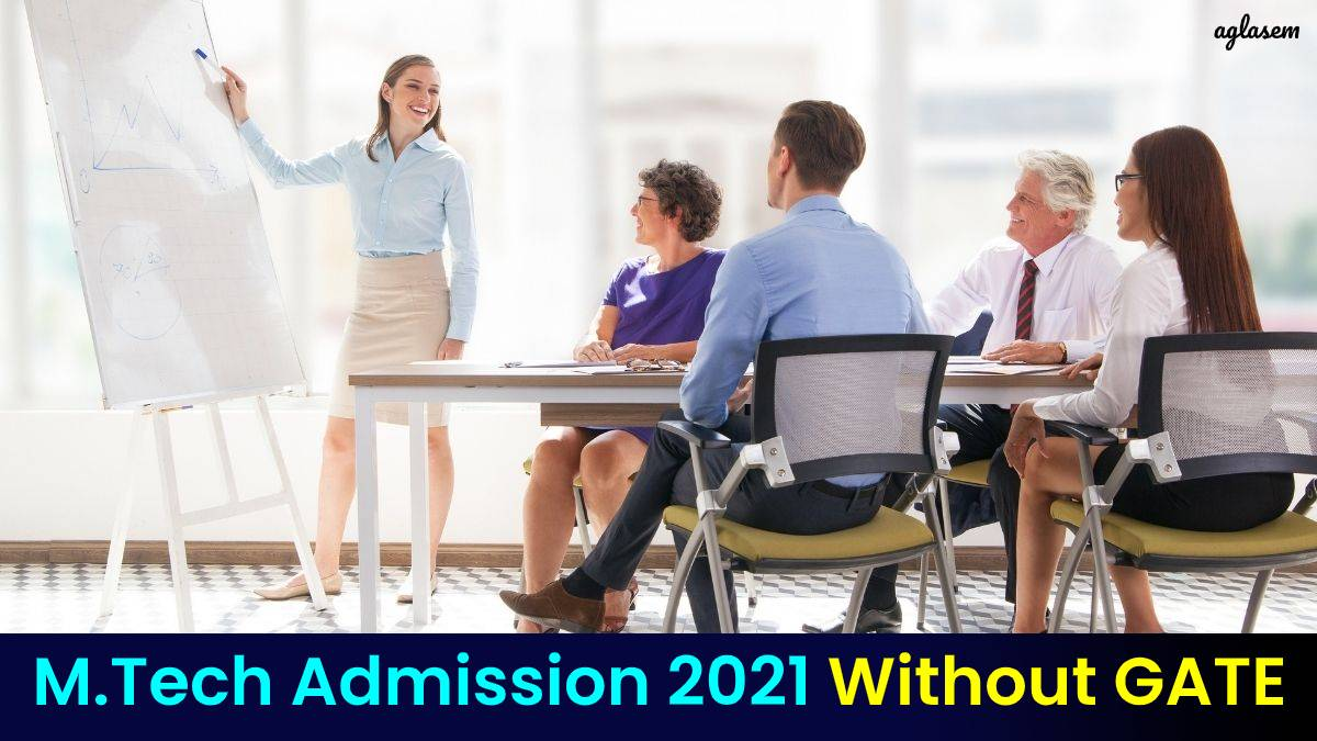 M.Tech Admission 2021 without GATE