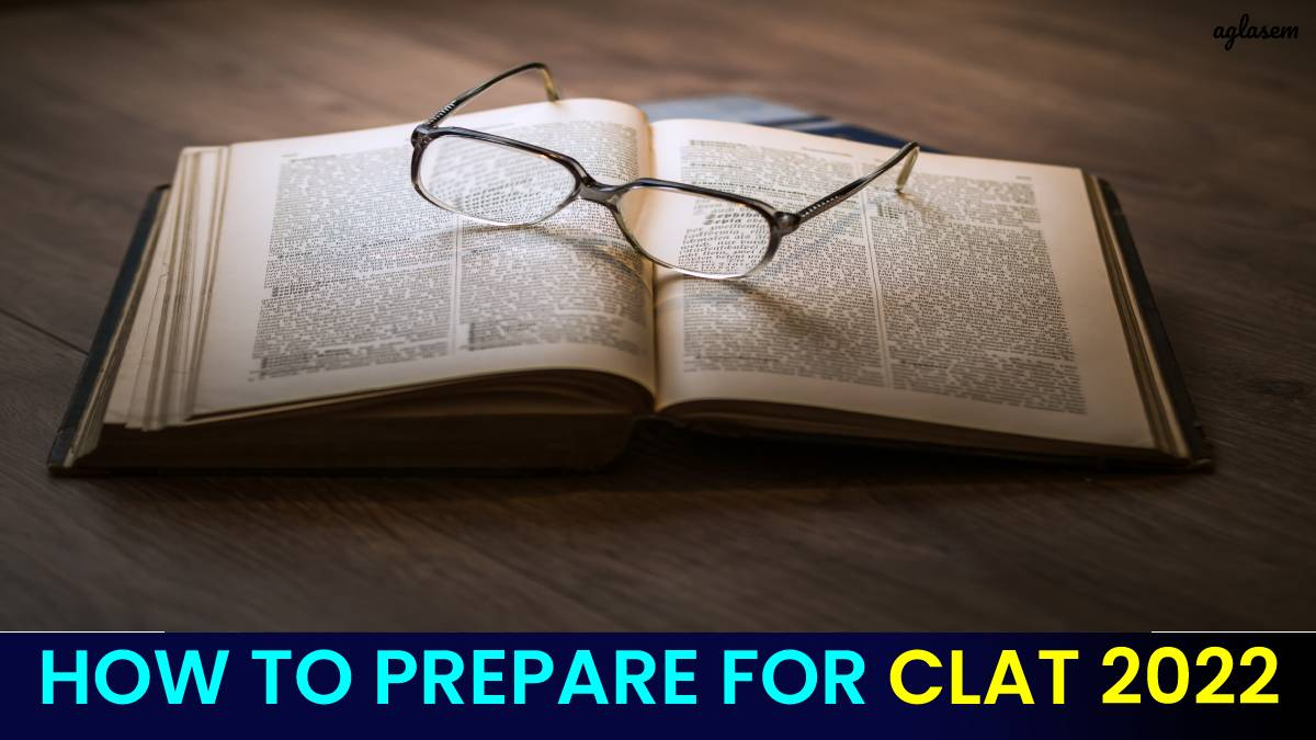 HOW TO PREPARE FOR CLAT 2022 - aglasem